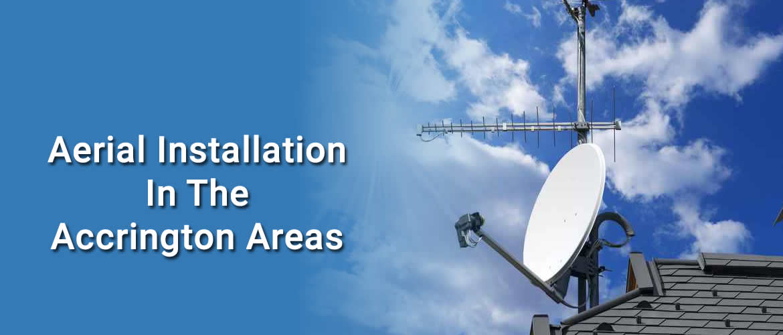 aerial installation & Repairs accrington
