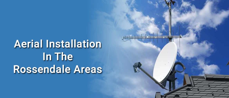Aerial Installation & Repairs Rossendale